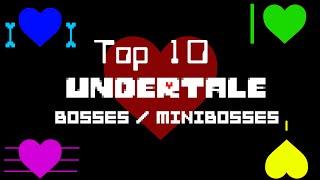 Top 10 Undertale Bosses / Minibosses