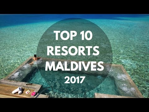 TOP 10 Resorts Maldives 2017 (BREATHTAKING HD VIDEOS)