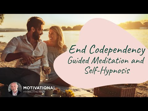 End Codependency – Guided Meditation, Self-Hypnosis