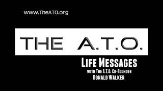 Life Messages with Don Walker - The A.T.O.