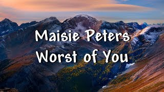 Maisie Peters   Worst Of You (Lyrics)