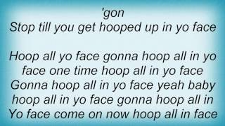 69 Boyz - Hoop In Yo Face Lyrics