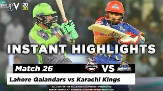 Lahore Qalandars vs Karachi Kings | Full Match Instant Highlights | Match 26 | 12 March | HBL PSL 2020  Subscribe to Official HBL Pakistan Super League Channel and stay updated with the latest happenings. http://bit.ly/PakistanSuperLeagueOfficial  #HBLPSLV #TayyarHain  Cricket fans from around the world are excited about the Fifth edition of the HBL Pakistan Super League. Competition is heating up among fans as their favorite HBL Pakistan Super League teams take on each other in the lucrative cricket extravaganza which includes leading Pakistan national cricketers, established international players, and emerging players in each of the team's Playing XI.