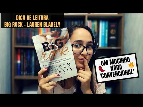 (RESENHA) BIG ROCK - LAUREN BLAKELY | Sweet Book