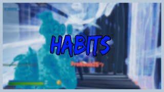 Nav- Habits (FORTNITE MONTAGE)