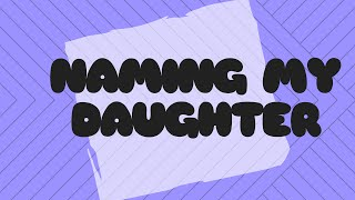 Naming My Daughter | Mom in College