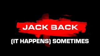 Jack Back   (It Happens) Sometimes