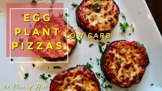 Eggplant Pizzas | LOW CARB | Lil Piece Of Hart