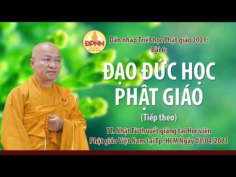 Đạo đức học Phật giáo l Dẫn nhập triết học Phật giáo (tiếp theo)
