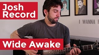 Josh Record - Wide Awake (Guitar Lesson) by Shawn Parrotte