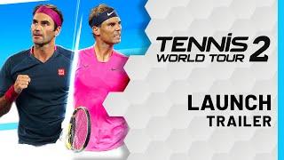 Tennis World Tour 2 - Launch Trailer