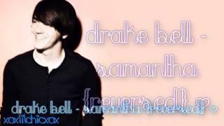 Drake Bell - Samantha (Reversed) [HD]