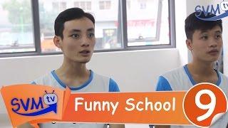 SVM Funny School || Tập 9: Những mẫu chuyện hài sinh viên
