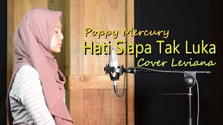 Download lagu Hati Siapa Tak Luka Poppy Mercury By Leviana Mp3