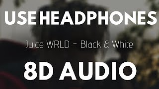 Juice WRLD   Black & White (8D AUDIO) |