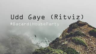 Udd Gaye   By Ritviz Ft. Nucleya , #BacardiHouseParty.