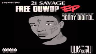 21 Savage - One Foot [Free Guwop EP] [2015] + DOWNLOAD