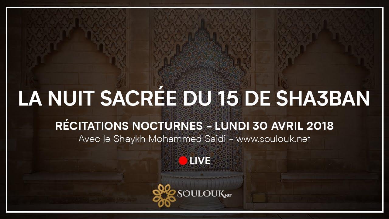 Live Youtube - Nuit sacrée du 15 de shaban Lundi 30 Avril 2018 à 21h30