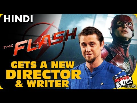 THE FLASH : Film Gets A New Director & Writer [Explained In Hindi]