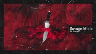 21 Savage & Metro Boomin   Savage Mode (Official Audio)