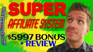 Super Affiliate System Review, Demo, $5997 Bonus