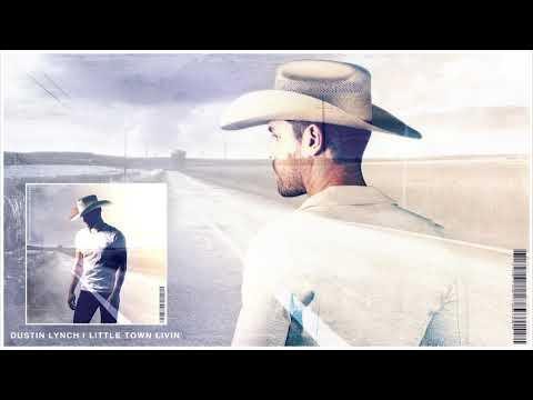Dustin Lynch - Little Town Livin' (Official Audio) - Dustin Lynch