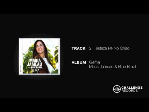 play video:Maria Jameau & Blue Brazil - Tristeza Pe No Chao