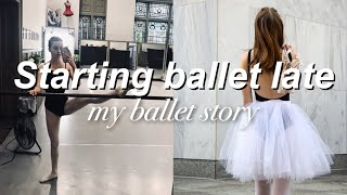 Starting Ballet Late | My Ballet Story | Welcome to my channel!