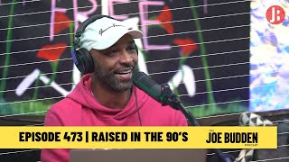 The Joe Budden Podcast - Raised In The 90's