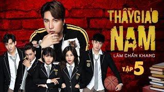 THẦY GIÁO NAM - Tập 5 | Phim Tết 2020 | Lâm Chấn Khang, Tuấn Dũng, Phương Dung, Hàn Khởi, Suzie,Leo