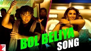 Bol Beliya - Song Video - Kill Dil