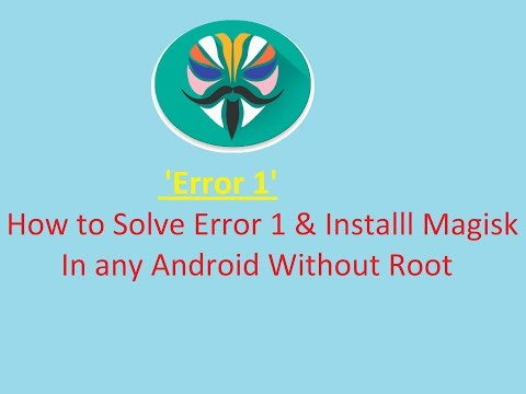 Download How To Solve Error 1 Of Magisk Installation Without