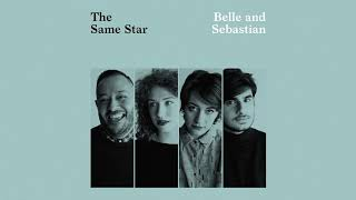 Belle And Sebastian - The Same Star (Audio)