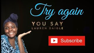 Reflecting on You Say by Lauren Daigle