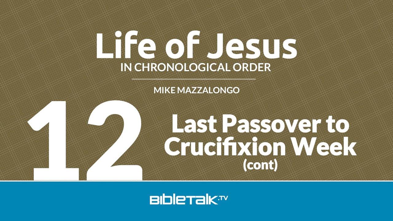 Life of Jesus in Chronological Order | BibleTalk.tv