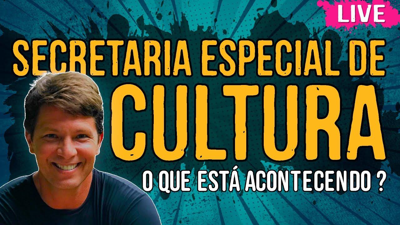 Secretaria Especial de Cultura – O Que está Acontecendo?
