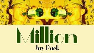 Jay Park - Million [Lyrics]