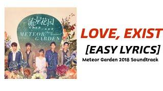 [EASY LYRICS] Love, Exist - Wei Qi Qi (Meteor Garden 2018 Soundtrack)