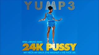 24k Pussy   Khia X Bruno Mashup  The Fvck Up
