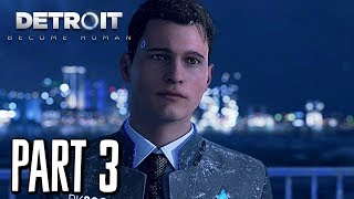 Detroit: Become Human - Gameplay Walkthrough Part 3