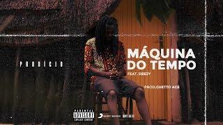 Prodígio - Máquina Do Tempo (Feat. Deezy)