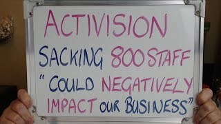 "ACTIVISION: Sacking 800 Staff Could ""NEGATIVELY IMPACT our Business""!!"