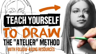Teach Yourself To Draw - The Atelier Method - How To Practice To Make Realistic Drawings