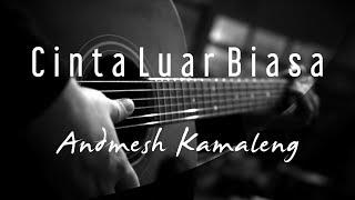 Andmesh Kamaleng   Cinta Luar Biasa ( Acoustic Karaoke )