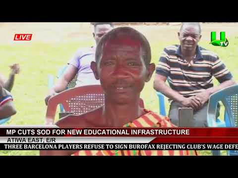 Atiwa East, E/R: MP Cuts Sod For New Educational Infrastructure