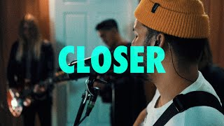 CLOSER (Official Live Video)
