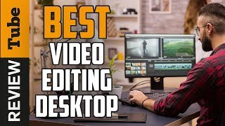 ✅ Video Editing: Best Computer for Video Editing PC 2021 (Buying Guide)