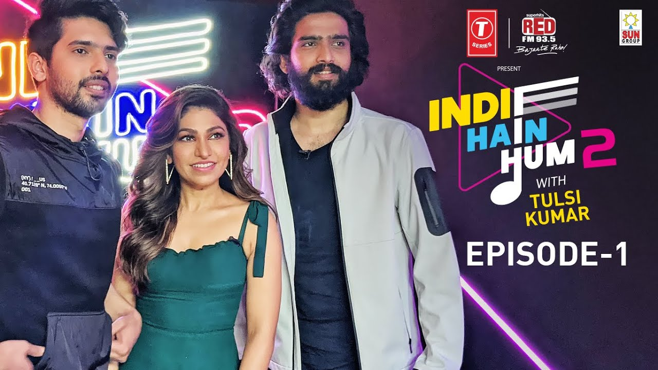 Indie Hain Hum Season 2 with Tulsi Kumar | Ep1- Amaal Mallik, Armaan Malik