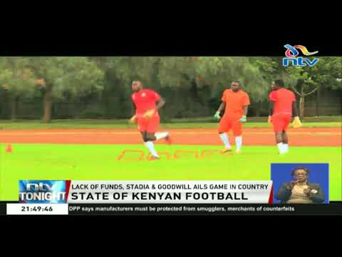 Lack of funds, stadia and goodwill ails football in Kenya
