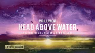 Avril Lavigne - Head Above Water (Wav3motion & Anklebreaker Bootleg) [Free Release]